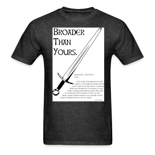Broader Than Yours - Men's T-Shirt