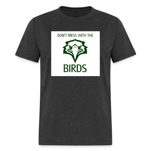 dontmesswiththebirds - Men's T-Shirt
