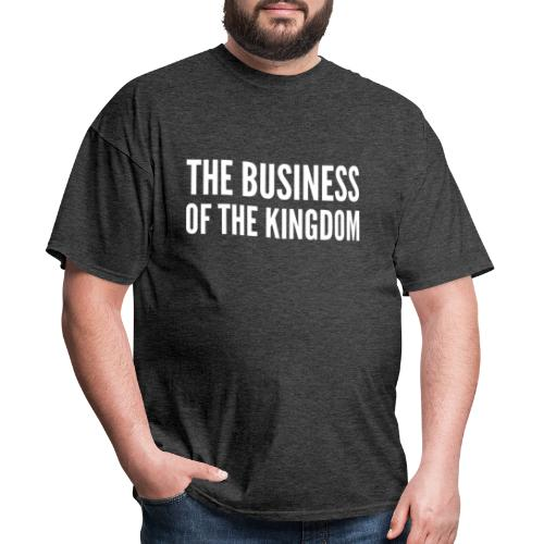 The Business of The Kingdom - Men's T-Shirt