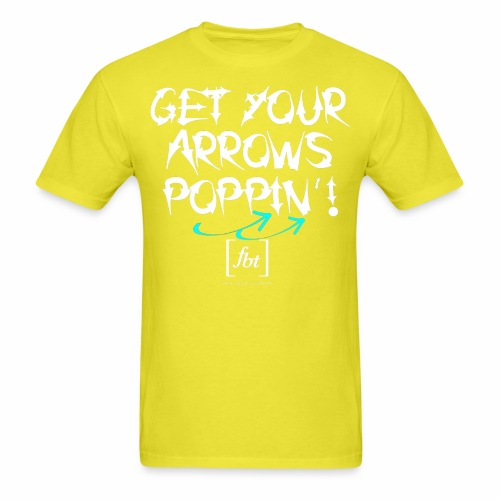 Get Your Arrows Poppin'! [fbt] 2 - Men's T-Shirt