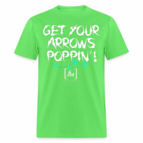 Get Your Arrows Poppin'! [fbt] 2 - Men's T-Shirt