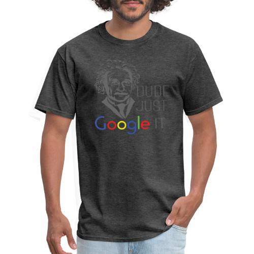 Dude Google - Men's T-Shirt