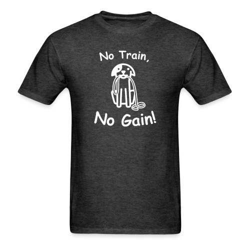 No Train, No Gain! (White) - Men's T-Shirt