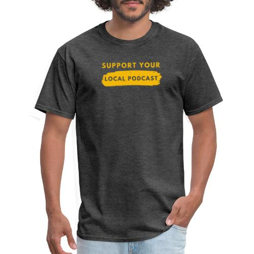 Support your Local Podcast - Knockout text - Men's T-Shirt