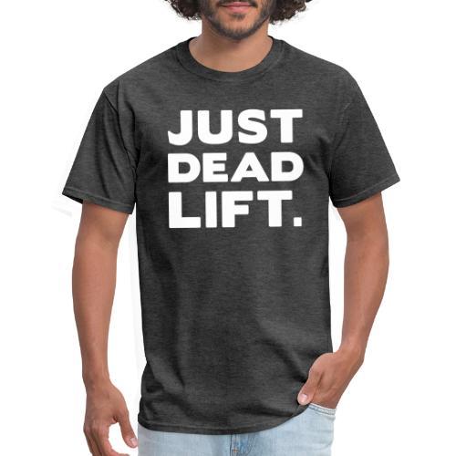 just dead lift - Men's T-Shirt