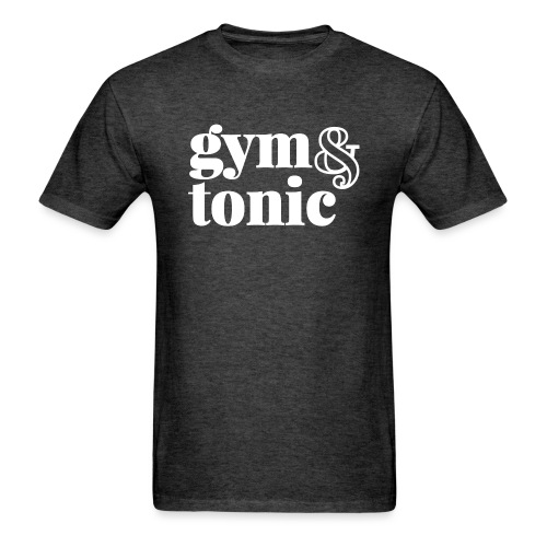 gym & tonic - Men's T-Shirt