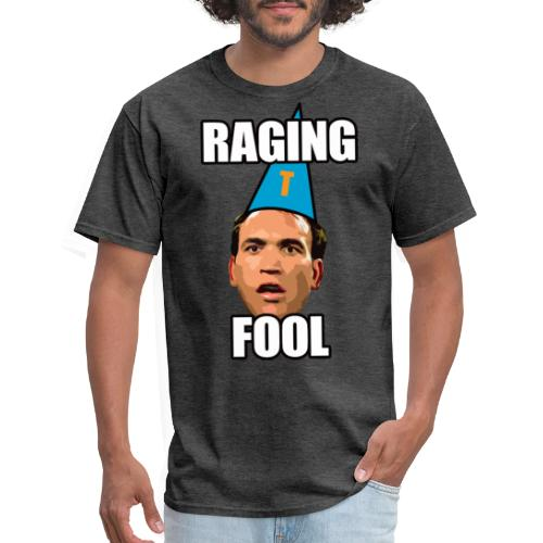 Raging Fool - Men's T-Shirt