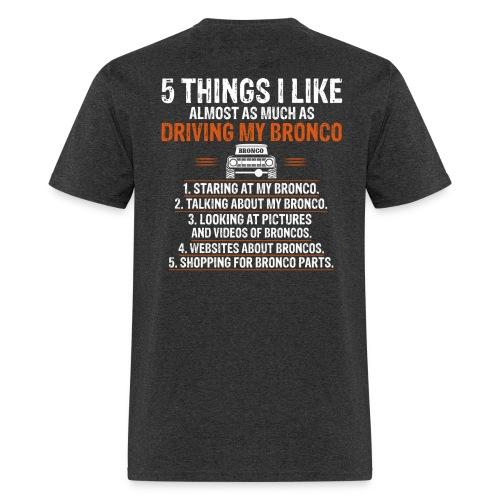Bronco Truck 5 THINGS I LIKE - Men's T-Shirt