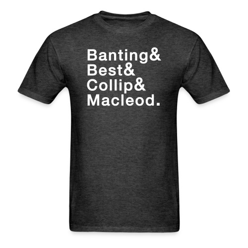 Banting, Best, Collip and MacLeod - Men's T-Shirt