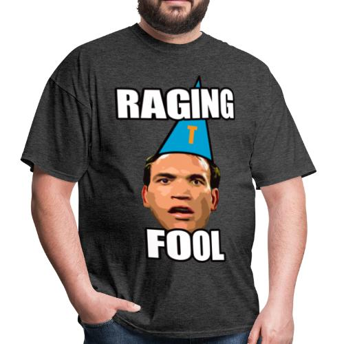 Raging Fool - Men's T-Shirt