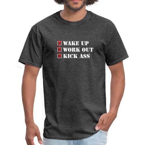 Wake up and Kick Ass - Men's T-Shirt