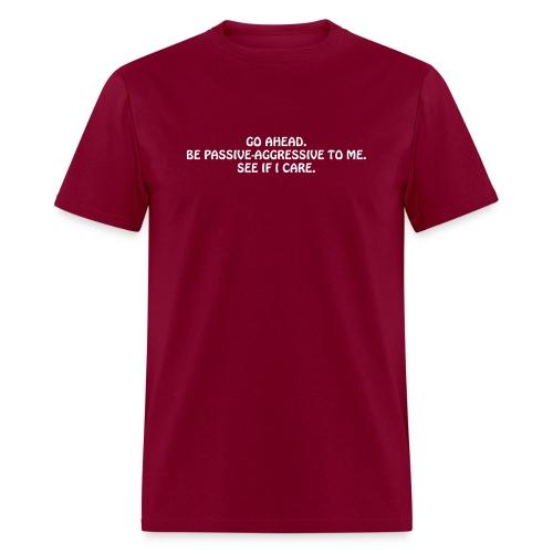 PassiveAggressive - Men's T-Shirt