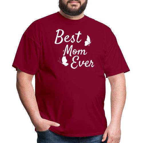 Cute Best Mom Ever Gift Tee Shirt - Men's T-Shirt