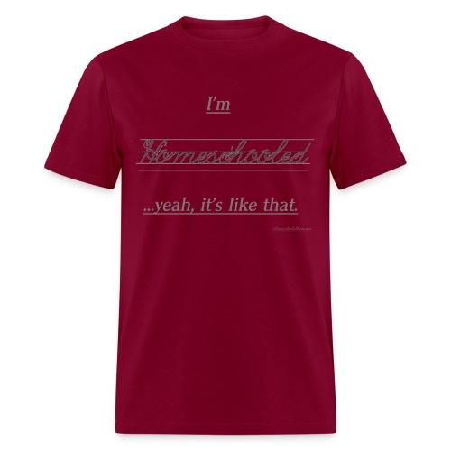 Yeah, It's Like That - Men's T-Shirt