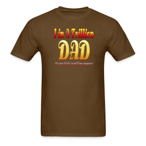 A Dad In A Trillion - Men's T-Shirt