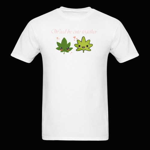 Weed Be Cute Together - Men's T-Shirt