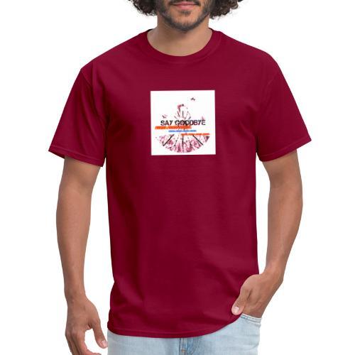 Say goodbye - Men's T-Shirt