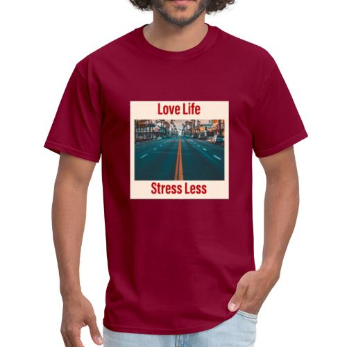 Love Life Stress Less - Men's T-Shirt