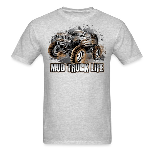 Mega Mud Truck LIFE - Men's T-Shirt