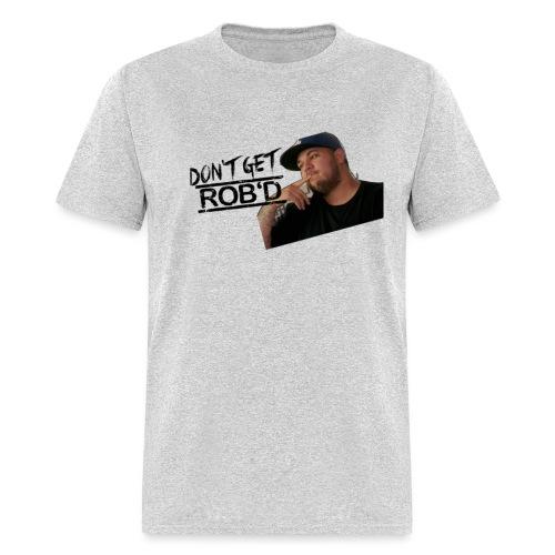 Don't Get Rob'd - Men's T-Shirt