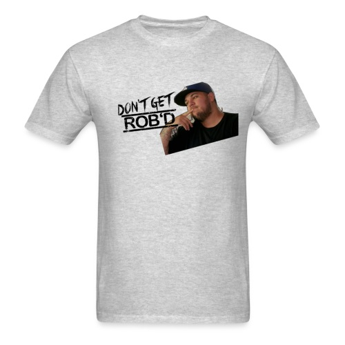 Don't Get Rob'd - Men's T-Shirt