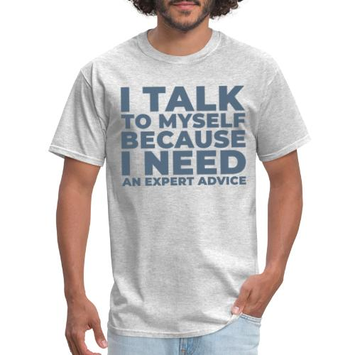 talk myself expert advice - Men's T-Shirt