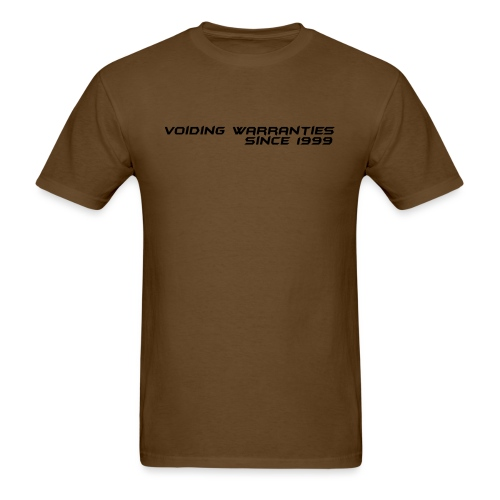 Voiding Warranties Since 1999 - Men's T-Shirt