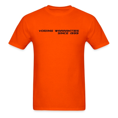 Voiding Warranties Since 1999 - Men's T-Shirt
