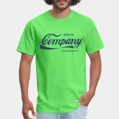 enjoy company feel good together - Men's T-Shirt