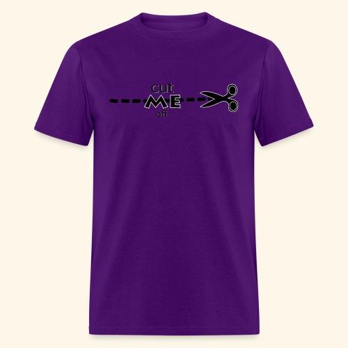 cut me off - Men's T-Shirt