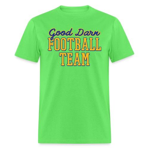 Good Darn Football Team - Men's T-Shirt