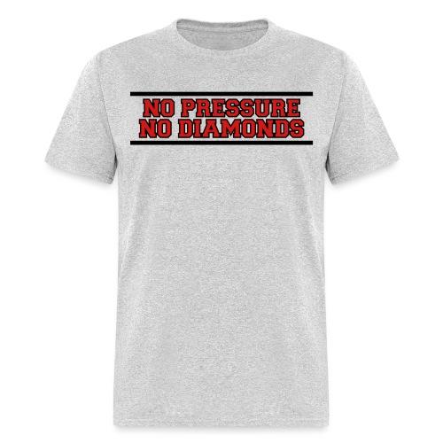 No Pressure No Diamonds - Men's T-Shirt