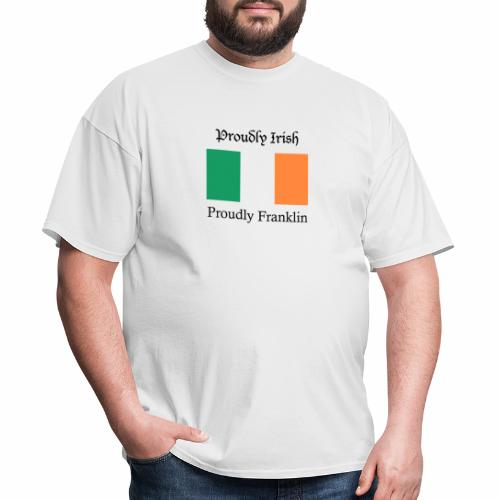 Proudly Irish, Proudly Franklin - Men's T-Shirt