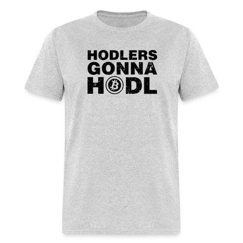 Hodlers Gonna Hodl! - Men's T-Shirt