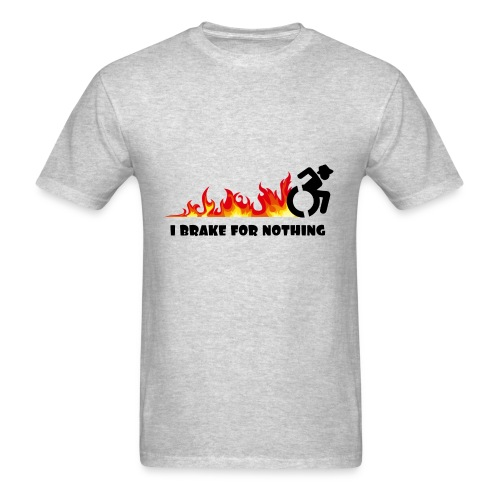 I brake for nothing with my wheelchair - Men's T-Shirt