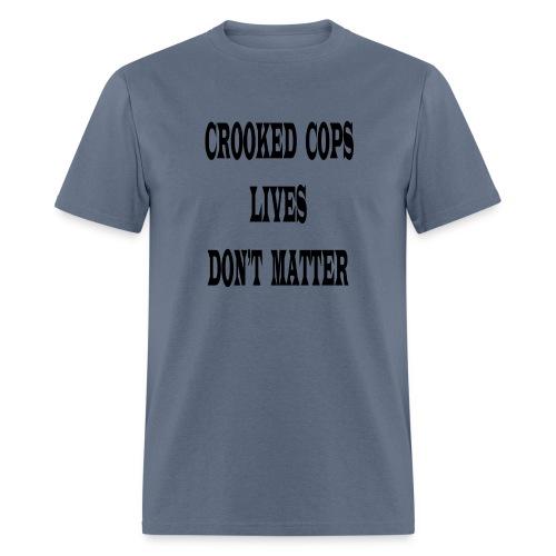 crooked cops - Men's T-Shirt