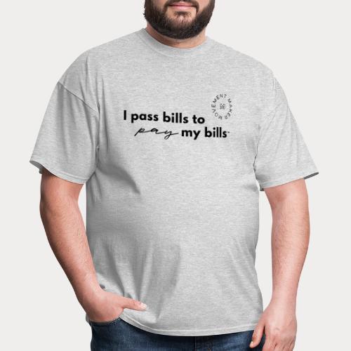 Bills Pay My Bills - Men's T-Shirt