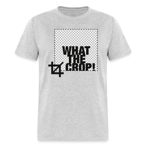 What the Crop! - Men's T-Shirt