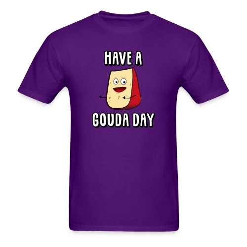 Have A Gouda Day - Men's T-Shirt