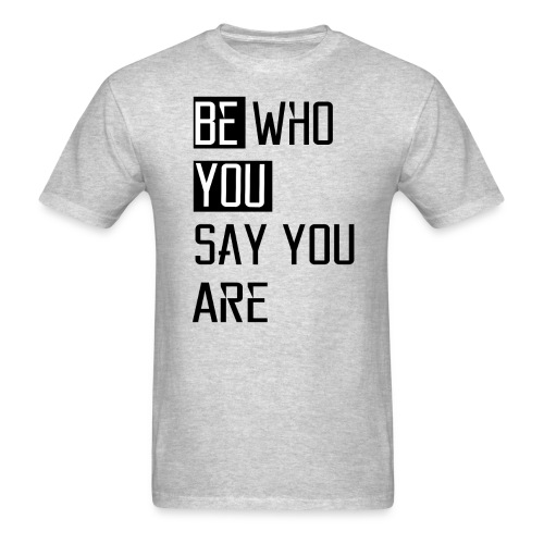 Be You - Men's T-Shirt