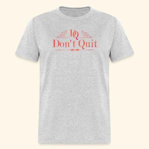 DON'T QUIT #3 - Men's T-Shirt
