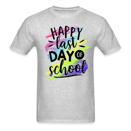 Happy Last Day of School Teacher T-Shirts - Men's T-Shirt