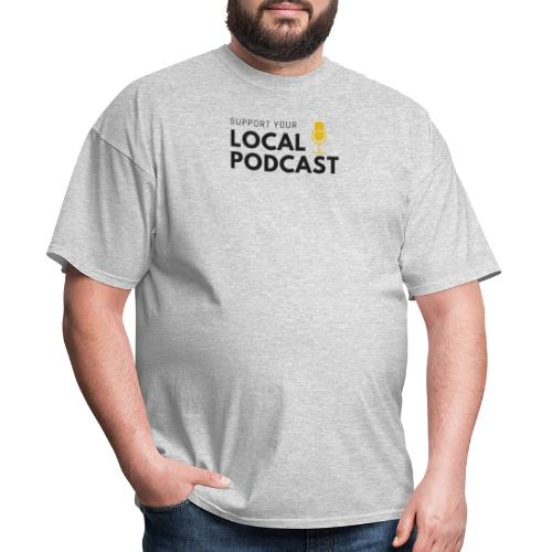 Support your Local Podcast - Men's T-Shirt