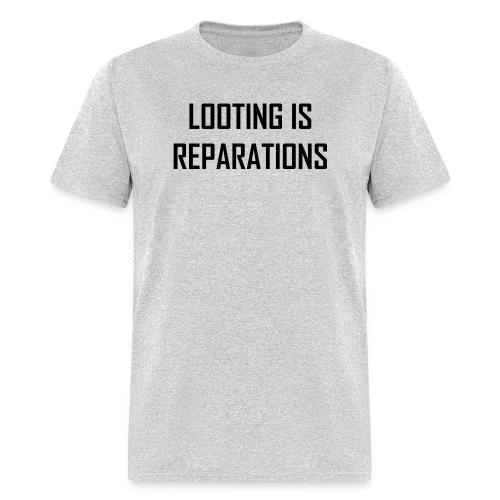 looting is reparations - Men's T-Shirt