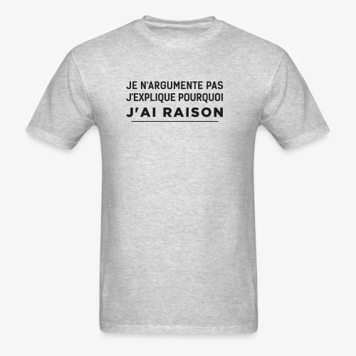 j'ai raison - Men's T-Shirt