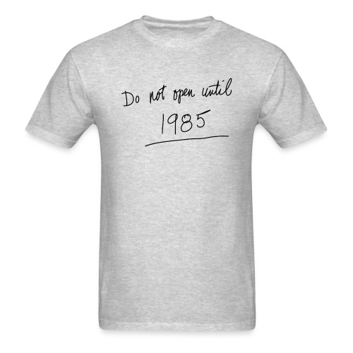 Do Not Open Until 1985 - Men's T-Shirt