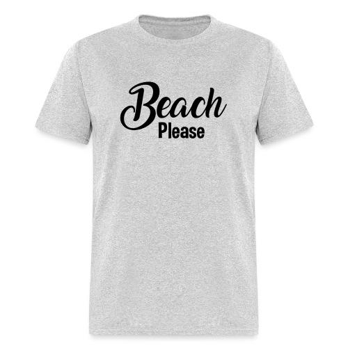 Beach Please - Men's T-Shirt