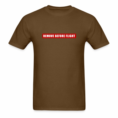 Remove Before Flight - Men's T-Shirt