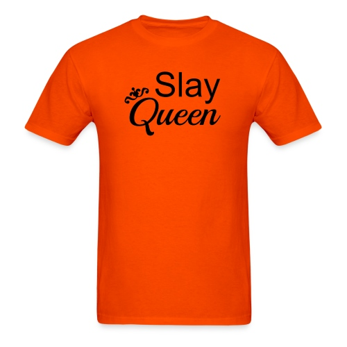 Slay My Queens - Men's T-Shirt