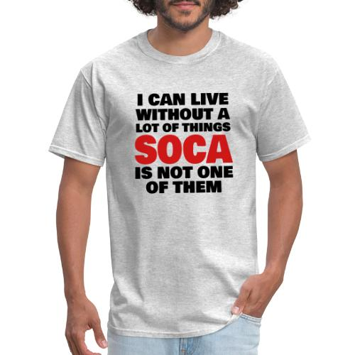 Cant LIVE WITHOUT SOCA - Men's T-Shirt